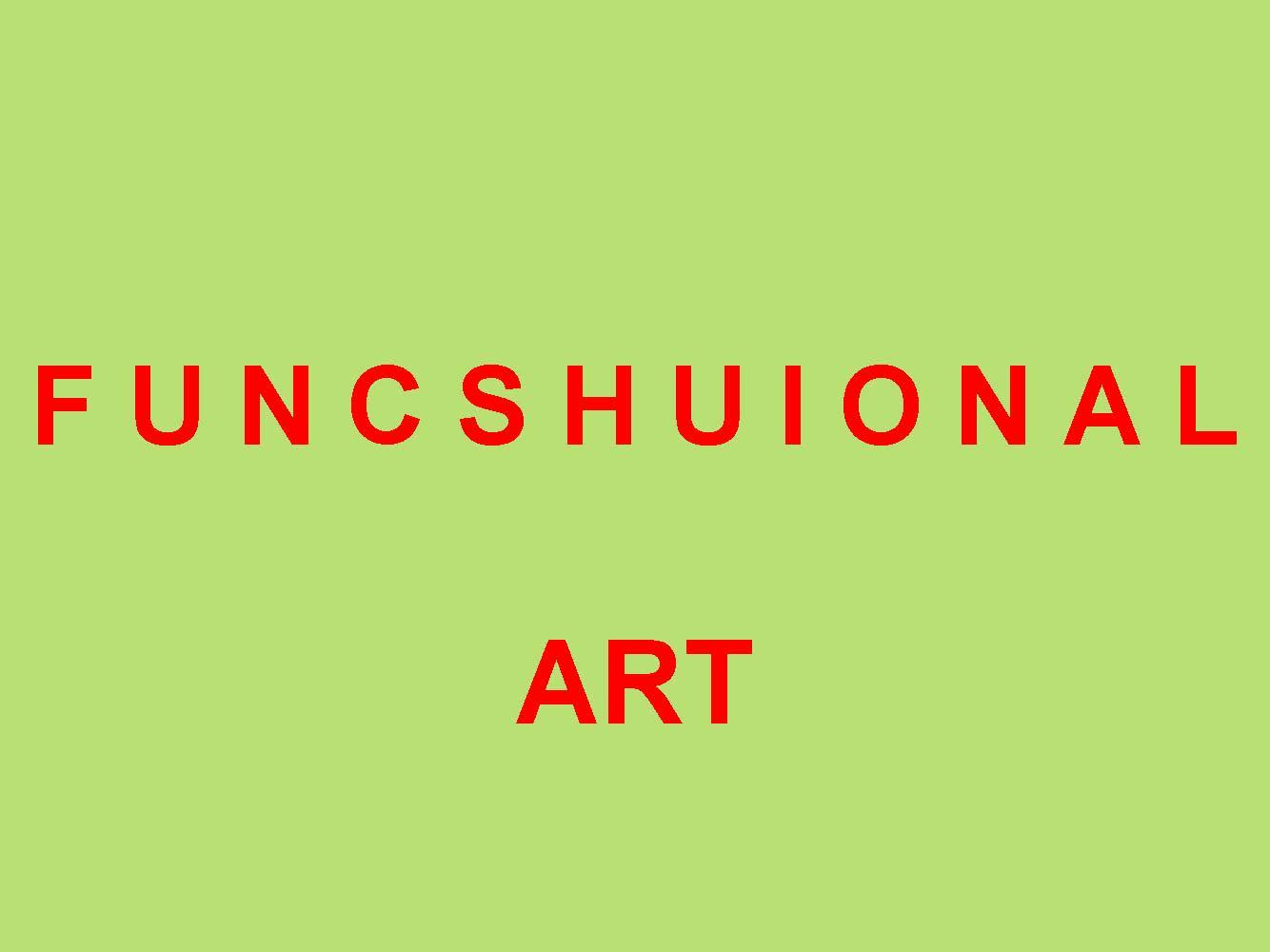 Funcshuional Art